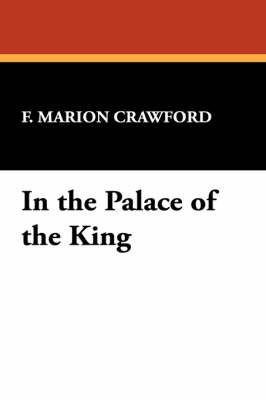 In the Palace of the King by F.Marion Crawford image