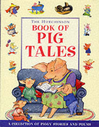 The Hutchinson Book of Pig Tales by Various Artists image