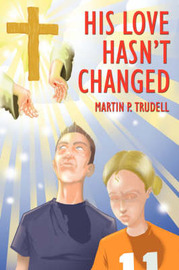 His Love Hasn't Changed by Martin P. Trudell image