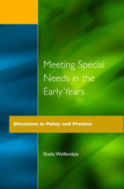Meeting Special Needs in the Early Years by Sheila Wolfendale image