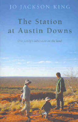 The Station at Austin Downs: One Family's Adventure on the Land by Jo Jackson King image