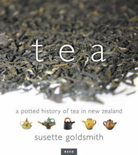 Tea: A Potted History of Tea in New Zealand by Susette Goldsmith image