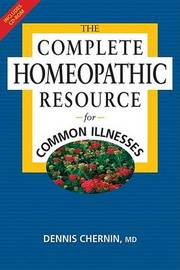 The Complete Homeopathic Res by Dennis Chernin