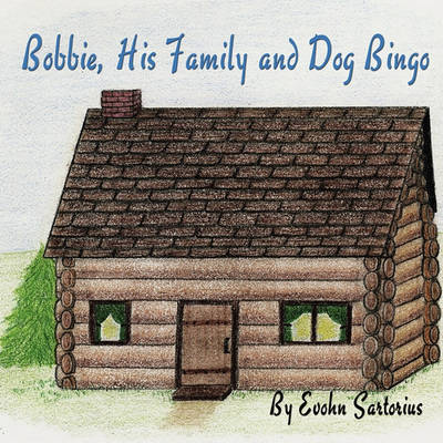 Bobbie, His Family and Dog Bingo by Evohn Sartorius image