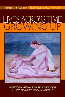 Lives Across Time/Growing Up by M.D., Henry Massie
