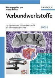 Verbundwerkstoffe: 17 Symposium Verbundwerkstoffe Und Werkstoffverbunde image