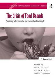 The Crisis of Food Brands by Martin K. Hingley image