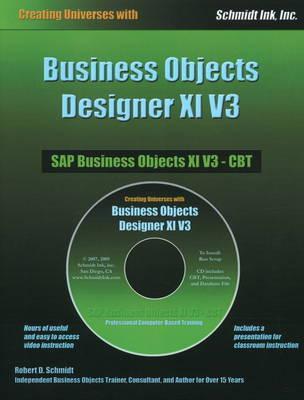 Business Objects Designer XI V3 by Robert D Schmidt