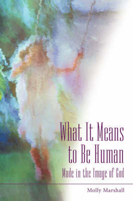 What It Means to Be Human by Molly Marshall