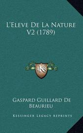 L'Eleve de La Nature V2 (1789) by Gaspard Guillard De Beaurieu