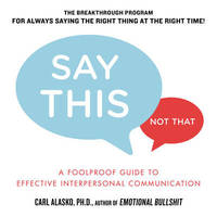 Say This, Not That by Carl Alasko