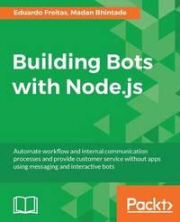 Building Bots with Node.js by Eduardo Freitas
