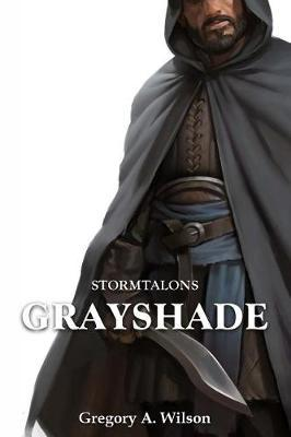 Grayshade by Gregory A Wilson
