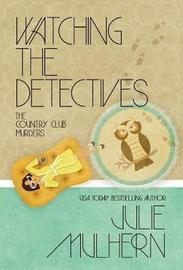Watching the Detectives by Julie Mulhern image