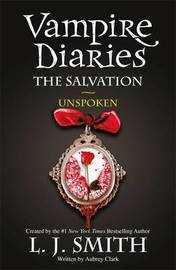 Unspoken (Vampire Diaries: The Salvation #2) UK Edition by L.J. Smith