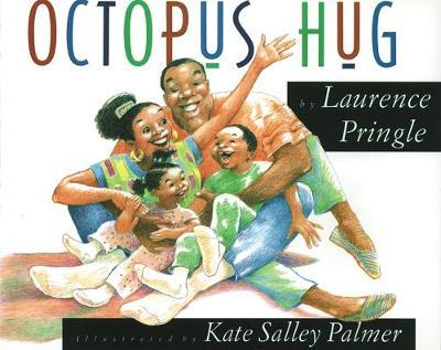 Octopus Hug by Laurence Pringle