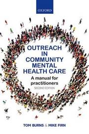 Outreach in Community Mental Health Care by Tom Burns