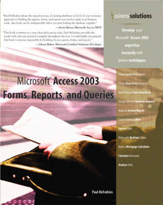Microsoft Access 2003 Forms, Reports, and Queries by Paul McFedries