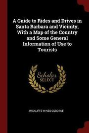 A Guide to Rides and Drives in Santa Barbara and Vicinity, with a Map of the Country and Some General Information of Use to Tourists by Wickliffe Wines Osborne image
