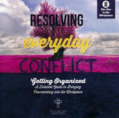 Resolving Everyday Conflict Workpl Guide by Peacemaker Ministries image