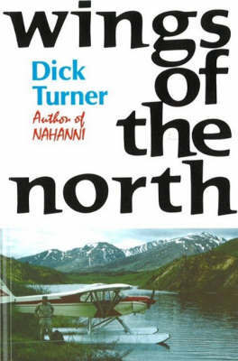 Wings of the North by Dick Turner image