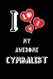 I Love My Awesome Cymbalist by Lovely Hearts Publishing
