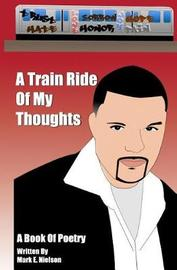 A Train Ride Of My Thoughts by Mark E Nielson image