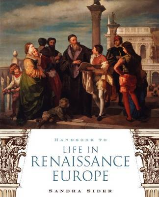 Handbook to Life in Renaissance Europe by Sandra Sider image