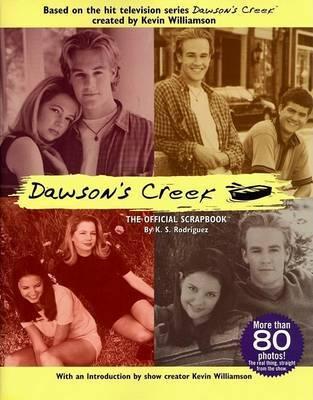 """""""Dawsons Creek"""" Official Scrapbook by K. S. Rodriquez image"""