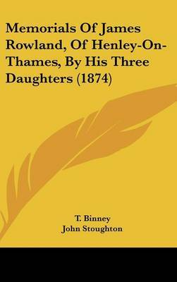 Memorials Of James Rowland, Of Henley-On-Thames, By His Three Daughters (1874) image