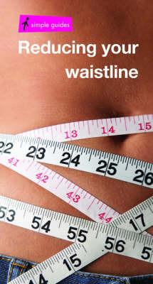 Reducing Your Waistline by Anna Palmer