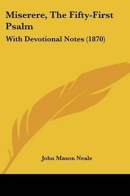 Miserere, The Fifty-First Psalm: With Devotional Notes (1870) by John Mason Neale