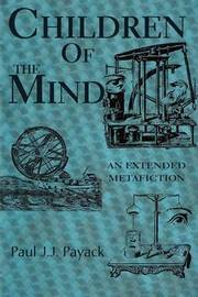 Children of the Mind: An Extended Metafiction by Paul JJ Payack image