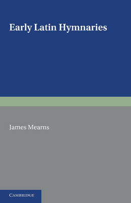Early Latin Hymnaries by James Mearns