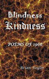 Blindness Kindness by Brian F. Taylor image