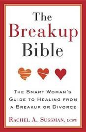 The Breakup Bible by Rachel Sussman