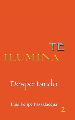 Ilumina Te 2 by Luis F Passalacqua