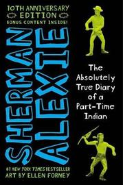 The Absolutely True Diary of a Part-Time Indian 10th Anniversary Edition by Sherman Alexie image