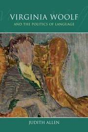 Virginia Woolf and the Politics of Language by Judith Allen image