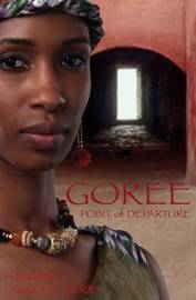 Goree: Point of Departure by Angela Barry image