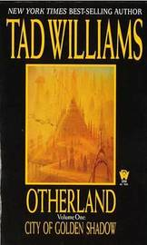 Otherland I: City of Golden Shadow by Tad Williams