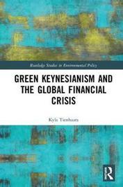 Green Keynesianism and the Global Financial Crisis by Kyla Tienhaara