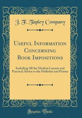 Useful Information Concerning Book Impositions by J F Tapley Company