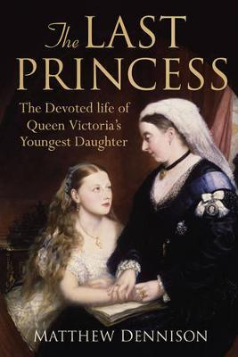 The Last Princess by Matthew Dennison image