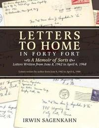 Letters to Home in Forty Fort by Irwin Sagenkahn