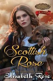Scottish Rose by Elizabeth Rose