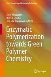 Enzymatic Polymerization towards Green Polymer Chemistry