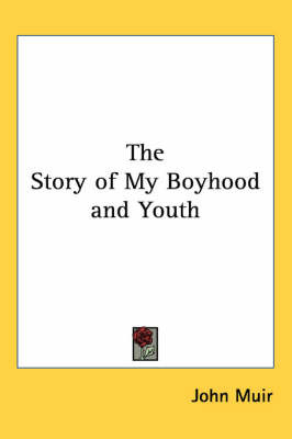 The Story of My Boyhood and Youth by John Muir image