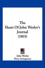 The Heart of John Wesley's Journal (1903) by John Wesley