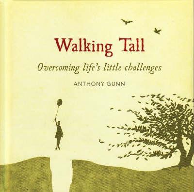 Walking Tall by Anthony Gunn